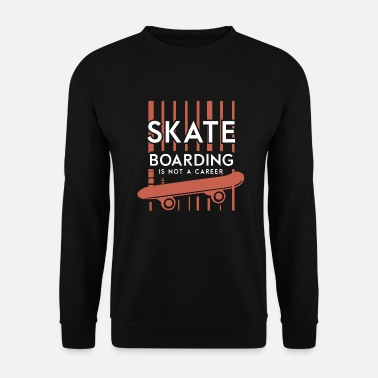 Career Skateboard no career - Men's Sweatshirt