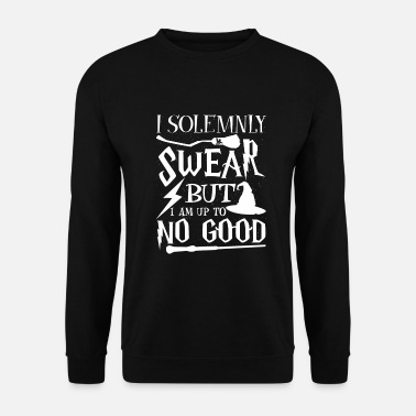 I Solemnly Swear I solemnly swear but i am up to no good - Unisex Pullover