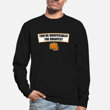 Brother Brother brothers family - Unisex Sweatshirt