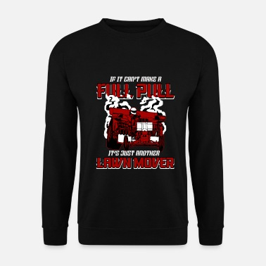 Die Tractor Pulling Power Full Pull Motorsport Gift - Men's Sweatshirt