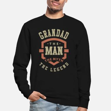 Grandad Grandad The Myth The Legend - Unisex Sweatshirt