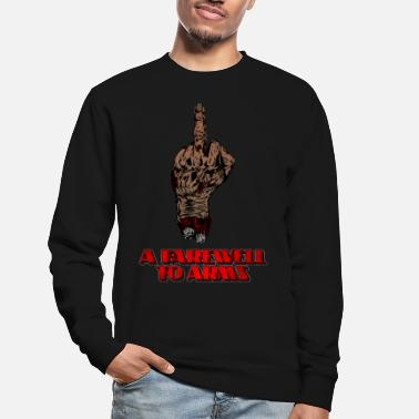 Farewell Farewell To Arms. - Unisex Sweatshirt