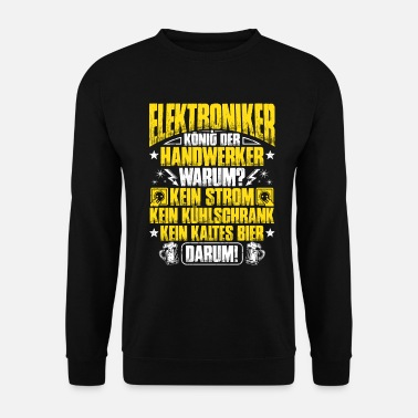 Electronics Electronics Technician Electronics Electrician Electronics Technician - Men's Sweatshirt
