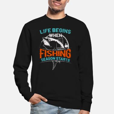 Biggame Angler saying life begins fishing season saying - Unisex Sweatshirt