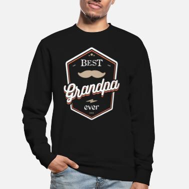Best grandpa ever - Unisex Sweatshirt