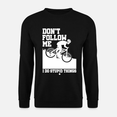 Downhill Funny Mountain Bike Don't Follow Me Downhill Bikin - Männer Pullover