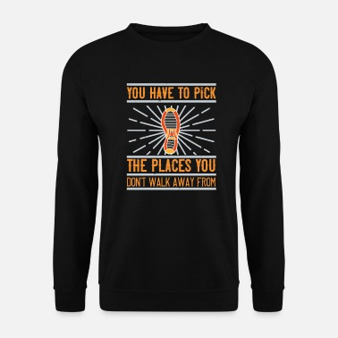 Running Saying walk - Unisex Sweatshirt