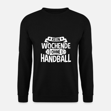 Handball Pas de week-end sans handball - Sweat-shirt Homme