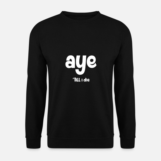 Cornemuse Sweat-shirts - Aye Till I Die | Ecosse, écossaise - Sweat-shirt Homme noir