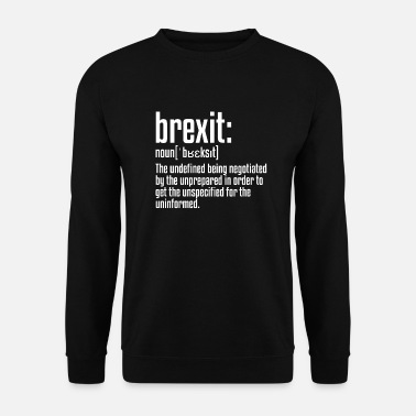 Brexit Brexit Definition | British Exit European Union - Men's Sweatshirt