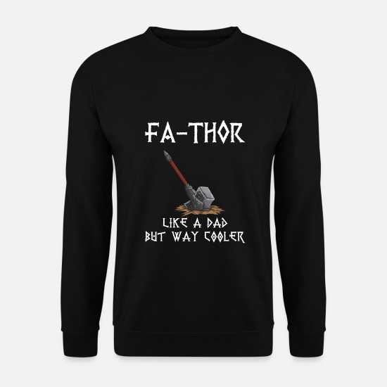 Thor Sweaters & hoodies - Fa-Thor Vader Thor's Dad Daddy's Father Viking - Mannen sweater zwart