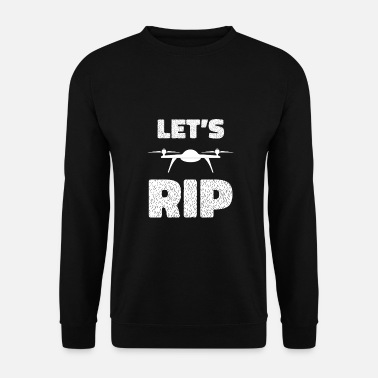 Girl Lets Rip - drone, quadrocopter, flight, crash - Men's Sweatshirt