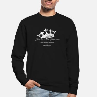 Crown - Just call me Princess - Unisex Sweatshirt