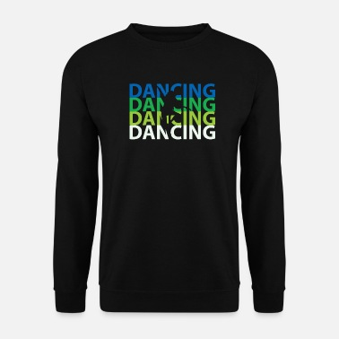 Break Dance Dancing break dance - Unisex Sweatshirt