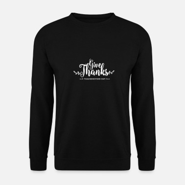 Thanksgiving Bonne fête de Thanksgiving Thanksgiving Thanksgiving - Sweat-shirt Unisex