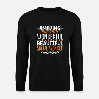 Worker Travailleur social Amazing Social Worker - Sweat-shirt Unisexe