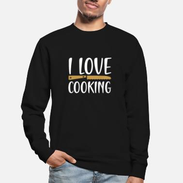I love cooking - Unisex Sweatshirt