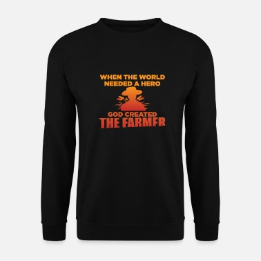 Stay Young When The World Needed A Hero God Created Farmer - Unisex Sweatshirt