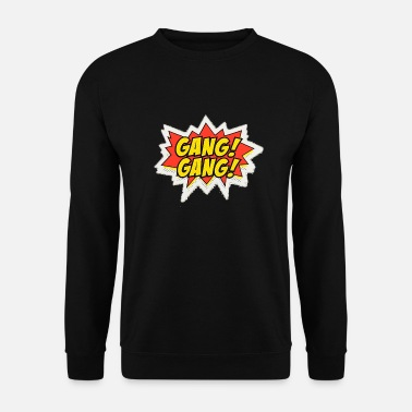 Gang gang gang - Sweat-shirt Unisexe
