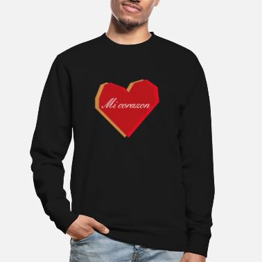 Corazon Mi Corazon - Sweat-shirt Unisexe