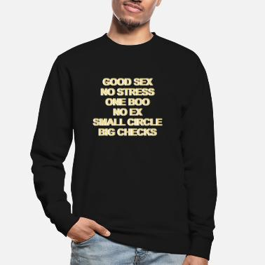 Sex Good sex. No stress. One boo. No ex. Small crew. - Unisex sweater