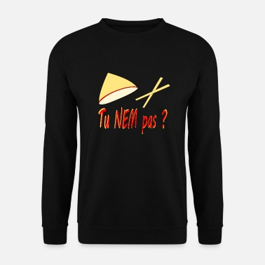 Nem Tu nem pas ? - Sweat-shirt Unisex