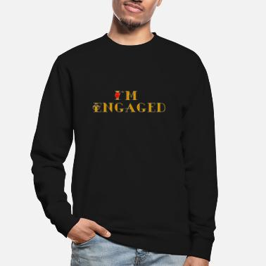 Engagement Engaged - Unisex Sweatshirt