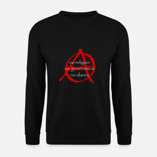 Anarchiste Sweat-shirts - Anarchie, pas de religion, pas de gouvernement, pas d'esclaves - Sweat-shirt Homme noir