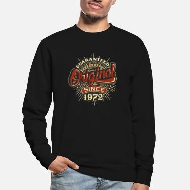 Since Birthday guaranteed since 1972 - Unisex Pullover