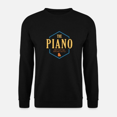 The piano is not got no wrong notes - Men's Sweatshirt