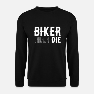 Biker Till I Die | Motorcycle PS Motorsport Gift - Men's Sweatshirt