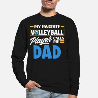 Nice Volleyball Dad's favorite volleyball player - Unisex Sweatshirt