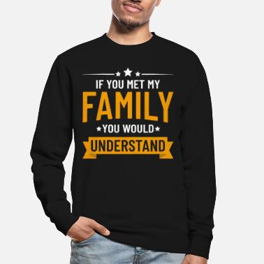Family Values family values - Unisex Sweatshirt