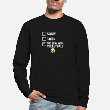 Beachvolleyball TOO BUSY WITH VOLLEYBALL - Unisex Pullover