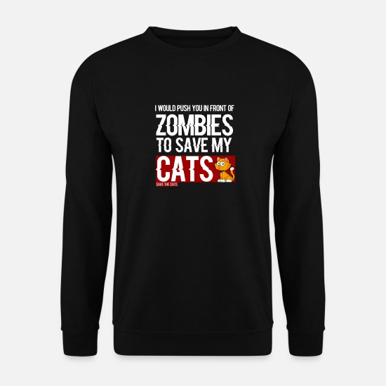 Zombie Hoodies & Sweatshirts - Cats - I would push you in front of zombies to - Men's Sweatshirt black
