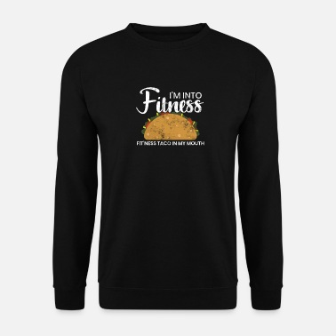 Fitness Funny Gym dans Fit'ness Fitness Taco dans ma bouche - Sweat-shirt Unisexe