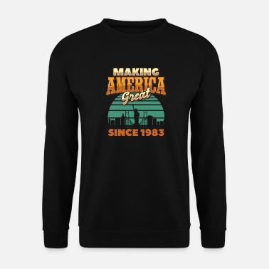 Anti Making America Great since 1983 Vintage Birthday - Sweatshirt unisex