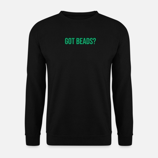 Birthday Hoodies & Sweatshirts - Got Beads? Mardi Gras Gift For Festival Carnival - Men's Sweatshirt black