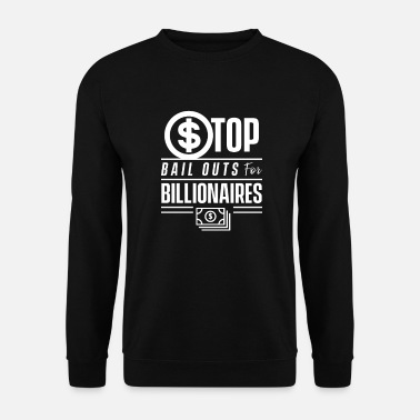Gemme Stopper kaution for milliardærer - Sweatshirt unisex