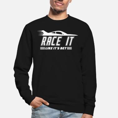 Auto Racing Auto Race It - Unisex Sweatshirt