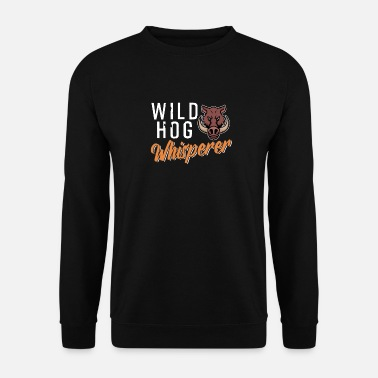 Hog Wild Hog Whisperer - Men's Sweatshirt