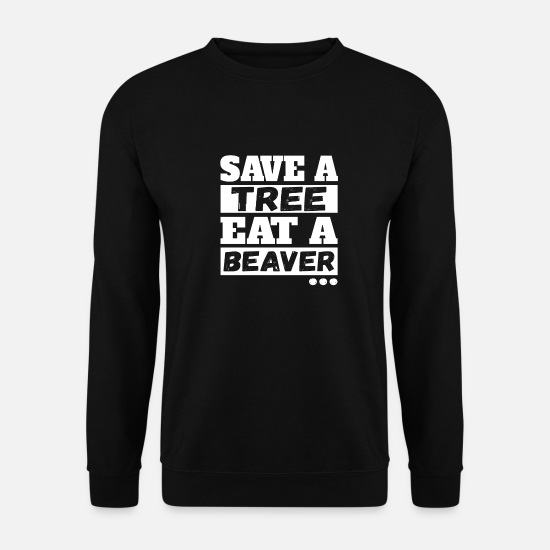 Bieber Hoodies & Sweatshirts - Save Tree Eat A Beaver - Men's Sweatshirt black