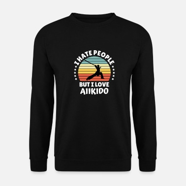 Aikido Hate People Love Aikido Martial Arts Gift Idea - Unisex sweater