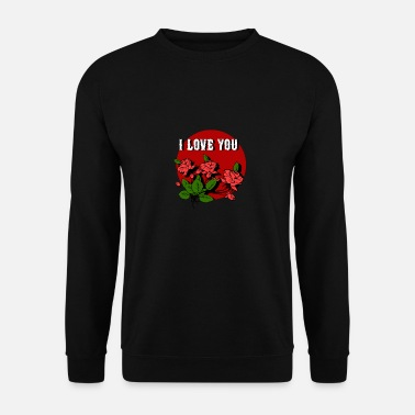 Love you gift idea valentine day - Unisex Sweatshirt