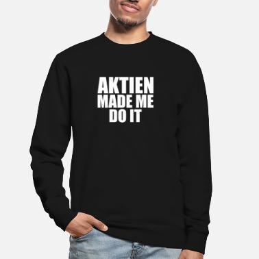 Ego Aktien made me do it - Unisex Pullover