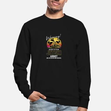 Motif d'avertissement Cetrified Jetski Addict - Sweat-shirt Unisexe