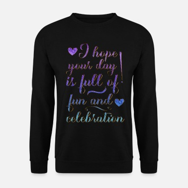 Fun and Celebration - Unisex Sweatshirt