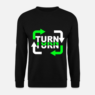 Turn Turn Turn Turn Arrows - Unisex Sweatshirt