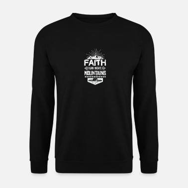 Move Faith can move mountains - Unisex Sweatshirt