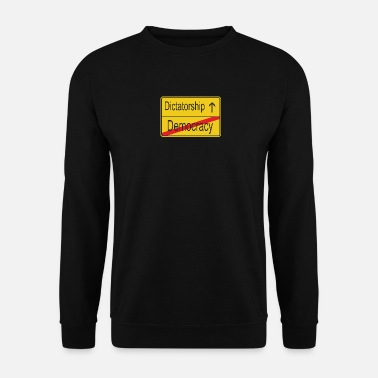 Dictatorship Leaving Democracy entering Dictatorship - Unisex Sweatshirt